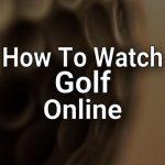 Comment regarder le golf en ligne - Regarder la PGA sans câble | CutTheCord.com
