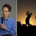 10 choses que Malcolm Gladwell s'est trompé sur le golf (plus 3, il a raison)