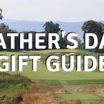 FATHER'S DAY: Les idées cadeaux de golf ultimes pour tous les papas
